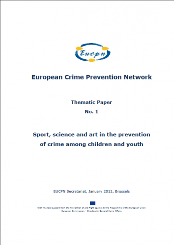 EUCPN Thematic Paper no. 1 - Sport, science and art in the prevention of crime among children and youth
