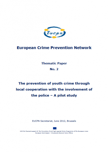 EUCPN Thematic Paper no. 2 - The prevention of youth crime through local cooperation with the involvement of the police - A pilot study