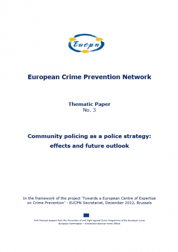 EUCPN Thematic Paper no. 3 - Community policing as a police strategy - effects and future outlook