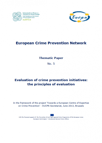 EUCPN Thematic Paper no. 5 - Evaluation of crime prevention initiatives - the principles of evaluation
