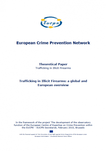 EUCPN Thematic Paper no. 9 - Trafficking in Illicit Firearms - a global and European overview